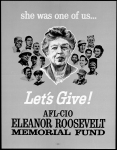 She Was One of Us, Let's Give! AFL-CIO Eleanor Roosevelt Memorial Fund, George Meany Memorial Archive